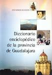 """""""DICCIONARIO ENCICLOPÉDICO DE LA PROVINCIA DE GUADALAJARA"""". Edición de Nueva Alcarria."""