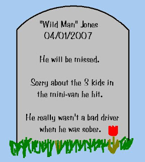 Roadside tombstone with inscription - Wild Man Jones, 04/01/2007.  He will be missed. Sorry about the 3 kids in the mini-van he hit. He really wasn't a bad driver when he was sober.