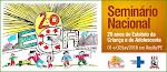 SEMINÁRIO NACIONAL DOS 20 ANOS DO ECA