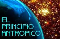 ¿Y tu que piensas sobre el principio antrópico?
