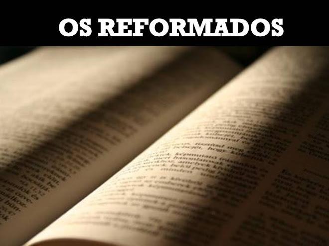 OS REFORMADOS