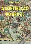 A Construção do Brasil
