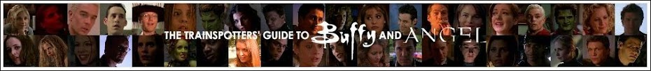The Trainspotters' Guide to Buffy and Angel