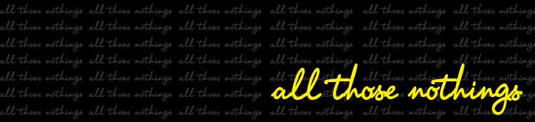 all those nothings