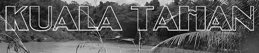 ~ Kuala Tahan ~