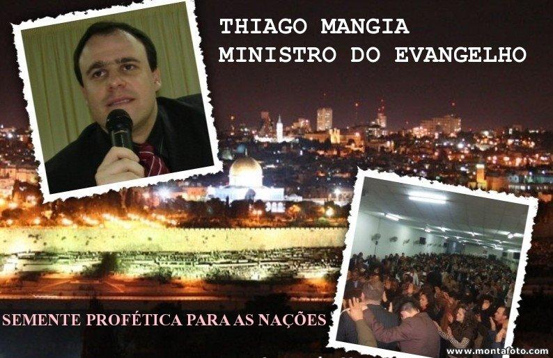 THIAGO MÂNGIA - MINISTRO DO EVANGELHO