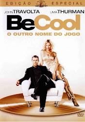 Baixar Filme Be Cool – O Outro Nome do Jogo (Dublado)