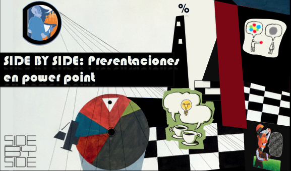 SIDE BY SIDE: Presentaciones Power Point