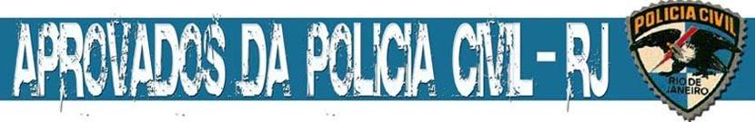 Aprovados da Policia Civil - RJ