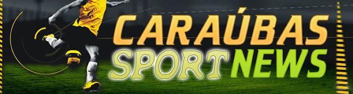 CARAÚBAS SPORT NEWS - Esporte é Saude, Diga Não as Drogas.