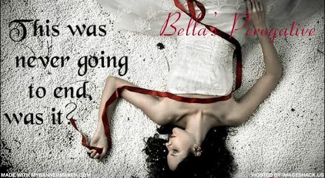 Bella's Perogative