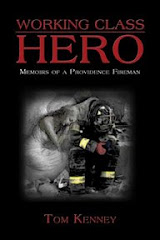 WORKING CLASS HERO: MEMOIRS OF A PROVIDENCE FIREMAN