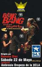 """BANG BANG ESTS MUERTO"". A peticin del pblico: Sbado 22 de Mayo de 2010 - 4 y 8:00 p.m."