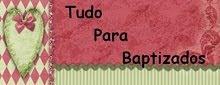Tudo para Baptizados