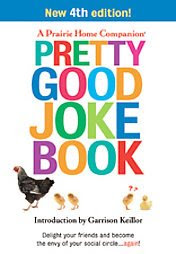 Pretty Good Joke Book 4th edition by Garrison Keillor