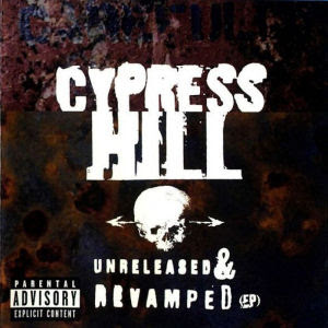 Cypress Hill - Unreleased & Revamped [EP] (1997)
