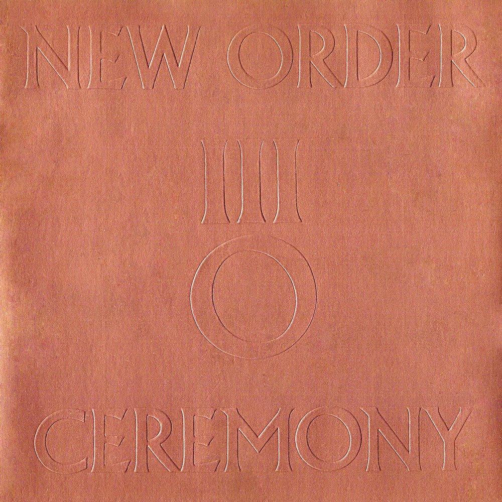 Ceremony New Order