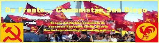 De Frente..¡   Comunistas San Diego-Miranda