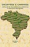 Encontros e Caminhos: formação de educadoras(es) ambientais e coletivos - Volume 1
