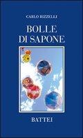 BOLLE DI SAPONE di CARLO RIZZELLI BOLLE+DI+SAPONE.Carlo+Rizzelli.cover-771288