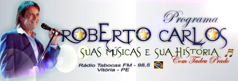 ROBERTO CARLOS, SUAS MÚSICAS E SUA HISTÓRIA