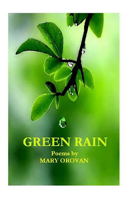 GREEN RAIN: Poems by Mary Orovan (Poets Wear Prada, December 2008)