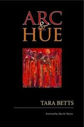 The cover of Tara Bett's new book ARC  HUE (Aquarius Press/Willow Books).  Cover Design by Sung-Hee Son.  Cover Art by Makeba Kedem-DuBose.