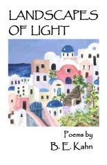 LANDSCAPES OF LIGHT by B. E. Kahn