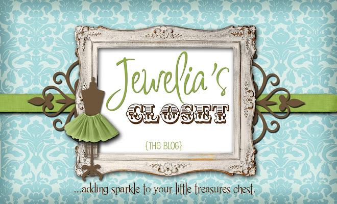 Welcome to Jewelia's Closet...THE BLOG