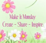 MAKE IT MONDAY BLOG!