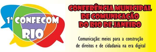 1ª COMUCOM-RIO - Conferência Municipal de Comunicação do Rio de Janeiro