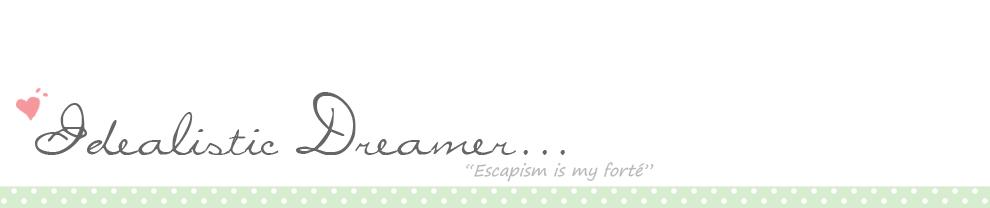 Idealistic Dreamer ♥