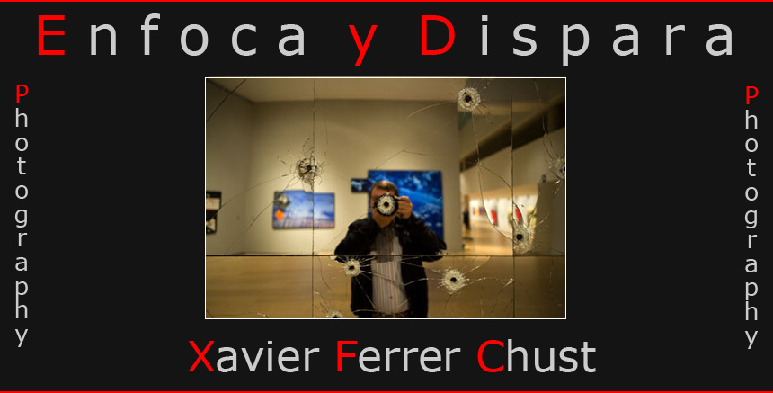 Enfoca y Dispara- Xavier Ferrer Chust