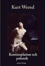 Kurt Wered: Kontemplation och polemik