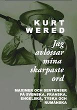 Kurt Wered: jag avlossar mina skarpaste ord
