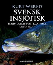 kurt wered: svensk insjöfisk. personligheter och relationer under ytan