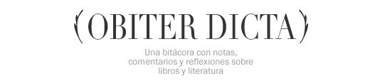 Obiter Dicta - Notas, comentarios y reflexiones sobre libros y literatura