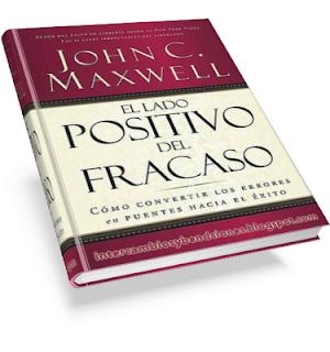Jhon C. Maxwell - El lado positivo del fracaso