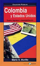 Colombia y los EEUU: Guerra, Inquietud y Desestabilización