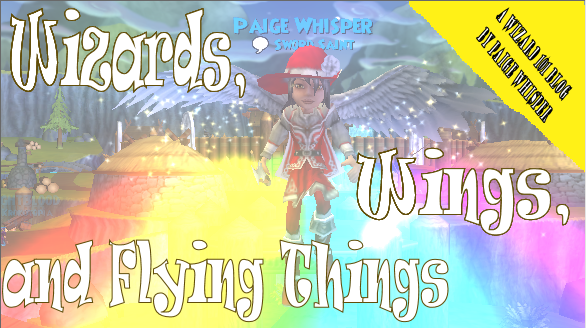 Wizards, Wings, and Flying Things!