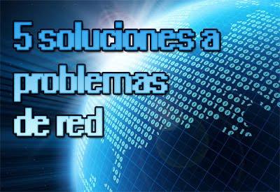 5 soluciones a problemas de red