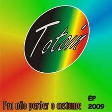 Totoin - Pra não perder o costume