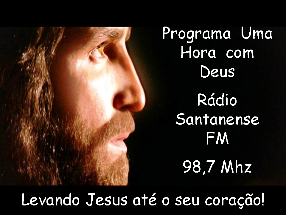 Programa Uma Hora Com Deus Santanense FM 98,7