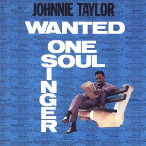 Johnnie Taylor-Wanted: One Soul Singer 1967