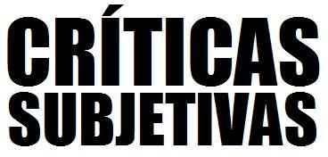 Criticas Subjetivas