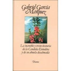 la increíble historia de Candida Erendira y su abuela desalmada Gabriel García Marquez Candida