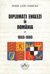 Diplomaţi englezi în România (1866-1880), Craiova, Editura Universitaria, 2008, 350 p.