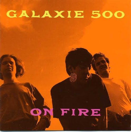 Today / On Fire - Galaxie 500