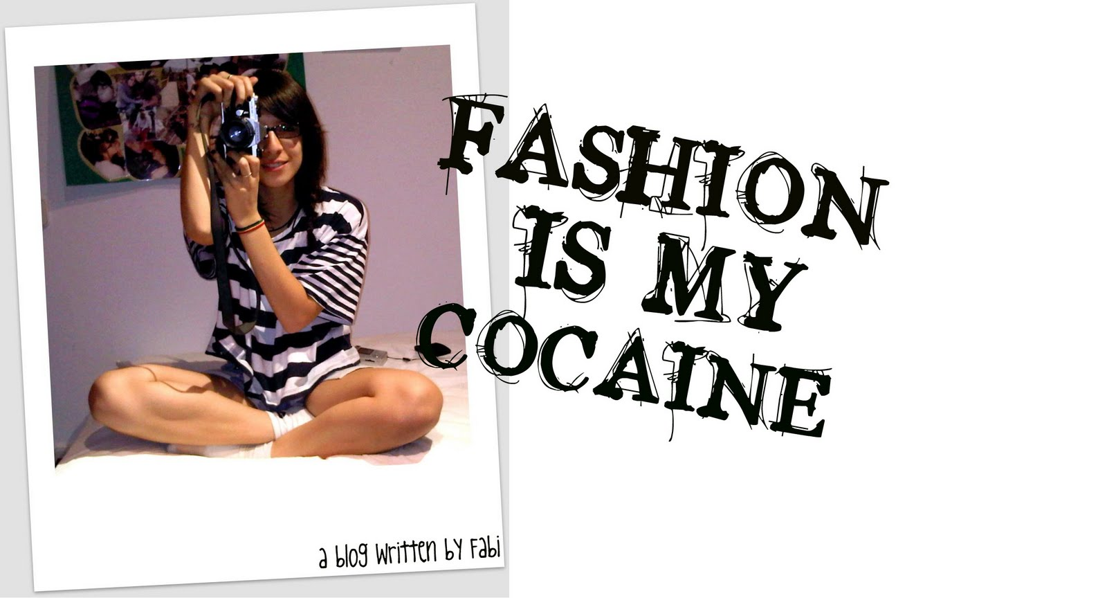 Fashion is my cocaine