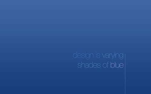 "Design+is+Varying+Shades+of+Blue 70+ Super Creative Wallpapers ""About Design"""